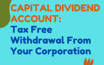 Capital Dividend Account: Tax Free Withdrawal Of Funds From Your Corporation