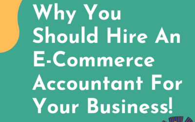 Why You Should Hire An E-Commerce Accountant For Your Amazon Or Shopify Business