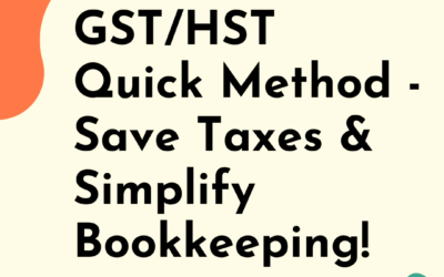 GST/HST Quick Method – Simplicity and Savings!