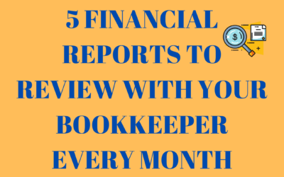 5 Financial Reports To Review With Your Bookkeeper Every Month