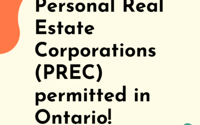 UPDATE: Personal Real Estate Corporations (PRECs) Permitted in Ontario