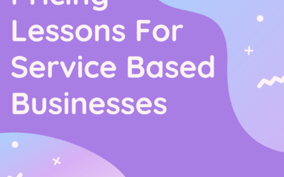 Pricing Lessons For Service Based Businesses
